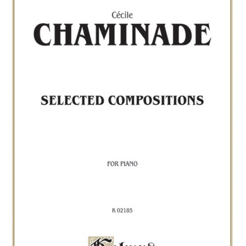 Cécile Chaminade -Selected Compositions